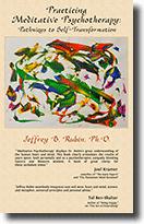 Practicing Meditative Psychotherapy - Dr. Jeffrey Rubin